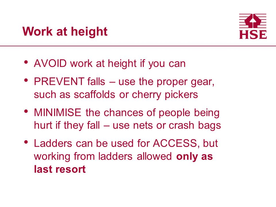 What you need to know as a busy builder – work at height Minimise the chances of people being hurt if they fall – use nets or crash bags