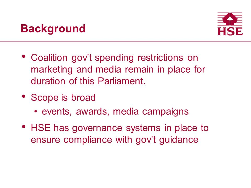 Background Coalition govt spending restrictions on marketing and media remain in place for duration of this Parliament.