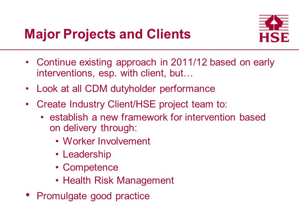 Major Projects and Clients Continue existing approach in 2011/12 based on early interventions, esp.