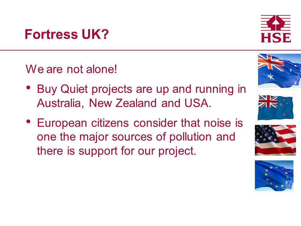 Fortress UK? We are not alone! Buy Quiet projects are up and running in Australia, New Zealand and USA. European citizens consider that noise is one t