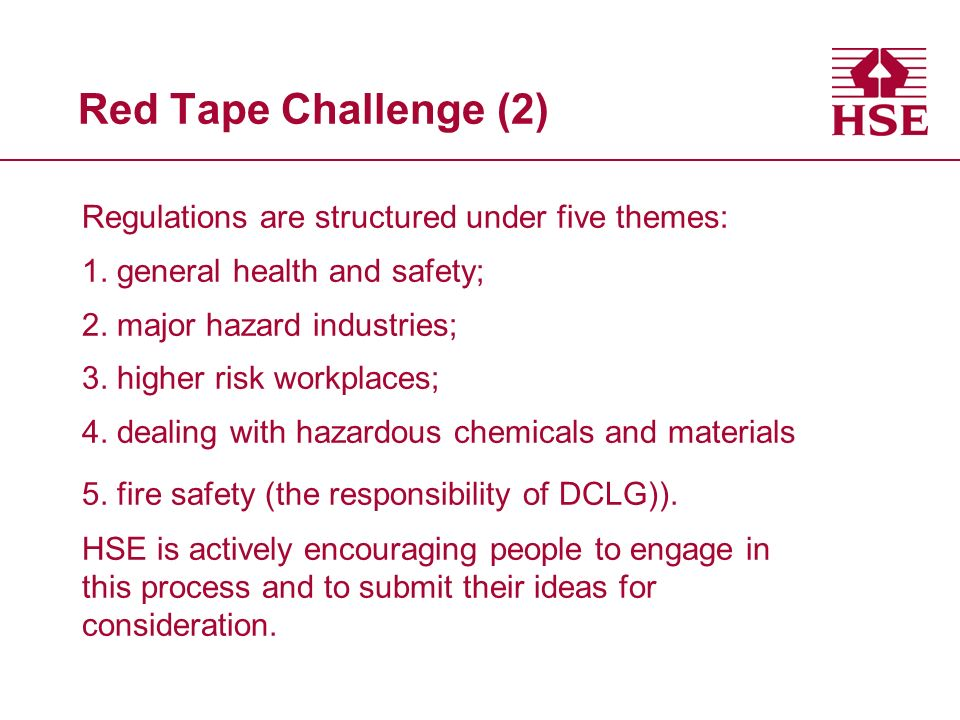 Red Tape Challenge (2) Regulations are structured under five themes: 1.