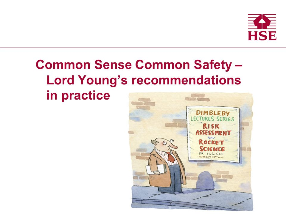 Common Sense Common Safety – Lord Youngs recommendations in practice