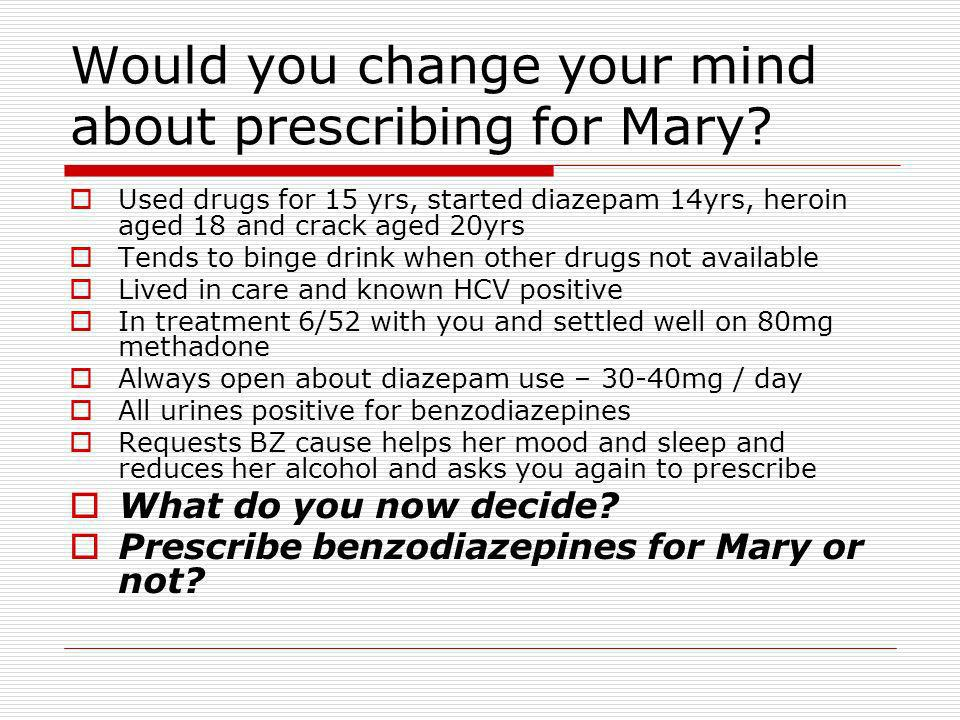 Would you change your mind about prescribing for Mary.