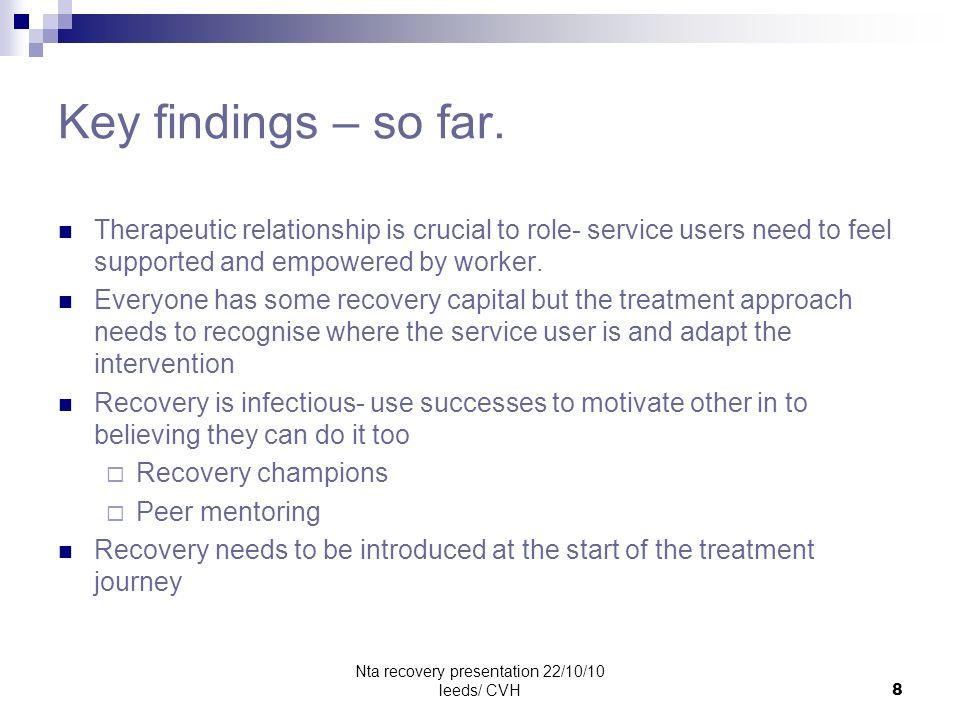 Nta recovery presentation 22/10/10 leeds/ CVH8 Key findings – so far.