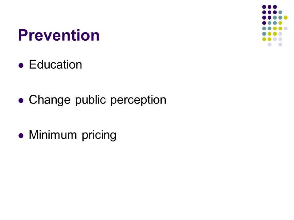 Prevention Education Change public perception Minimum pricing