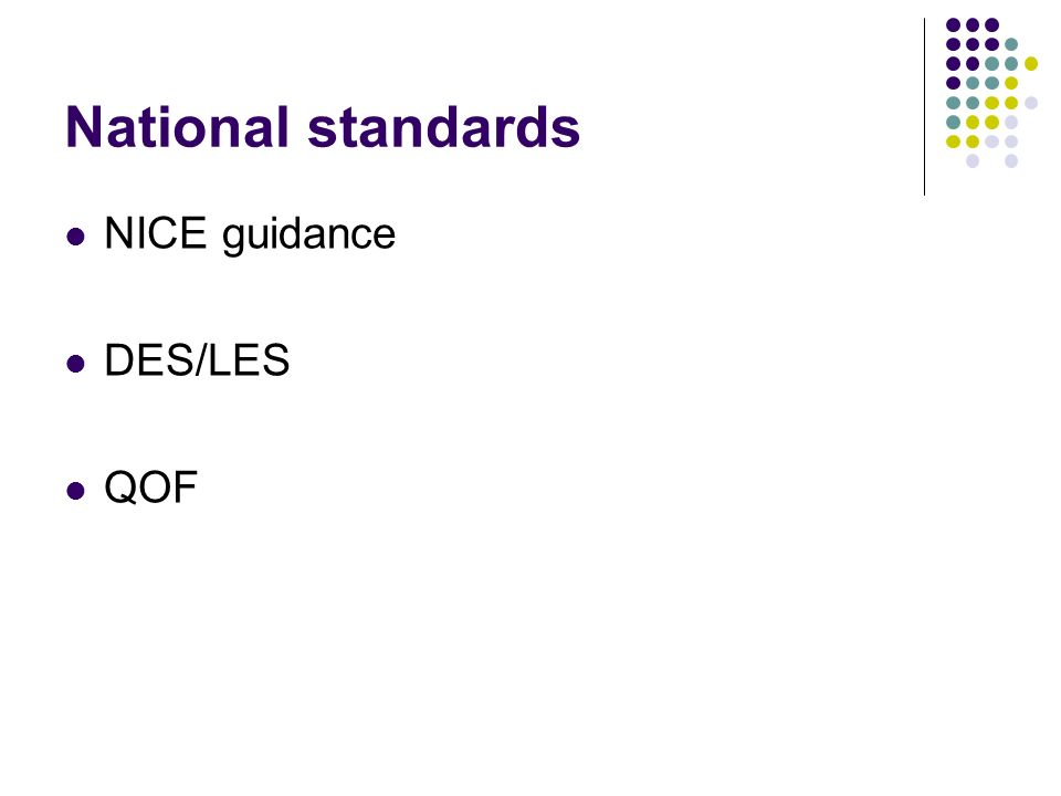 National standards NICE guidance DES/LES QOF