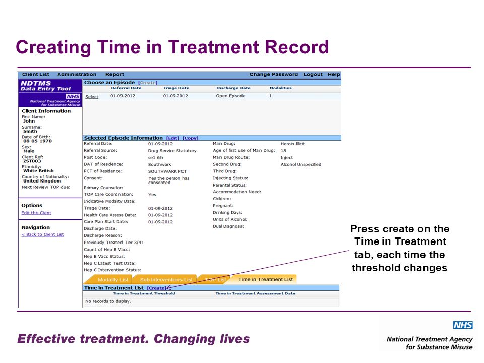 Creating Time in Treatment Record Press create on the Time in Treatment tab, each time the threshold changes