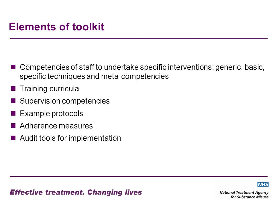Elements of toolkit Competencies of staff to undertake specific interventions; generic, basic, specific techniques and meta-competencies Training curr