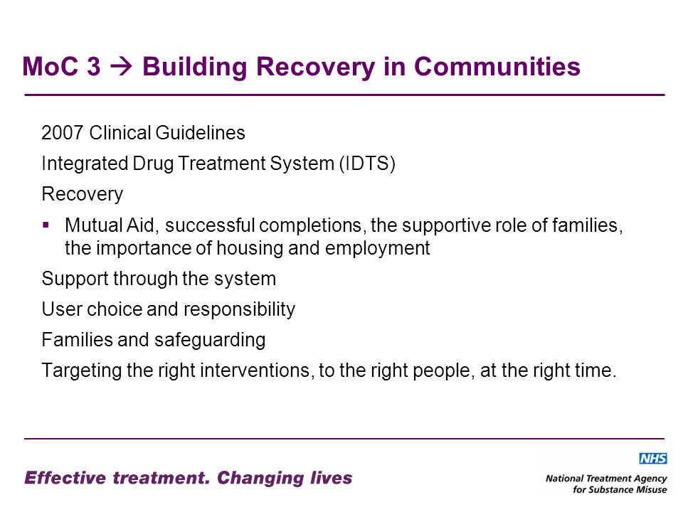 MoC 3 Building Recovery in Communities 2007 Clinical Guidelines Integrated Drug Treatment System (IDTS) Recovery Mutual Aid, successful completions, t