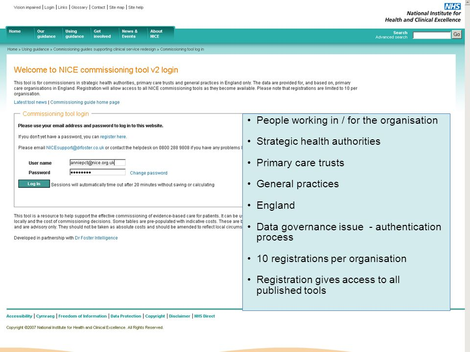 People working in / for the organisation Strategic health authorities Primary care trusts General practices England Data governance issue - authentica