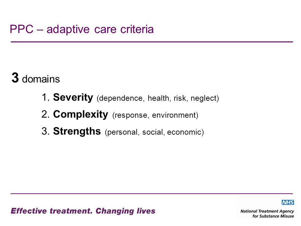 PPC – adaptive care criteria 3 domains 1. Severity (dependence, health, risk, neglect) 2.