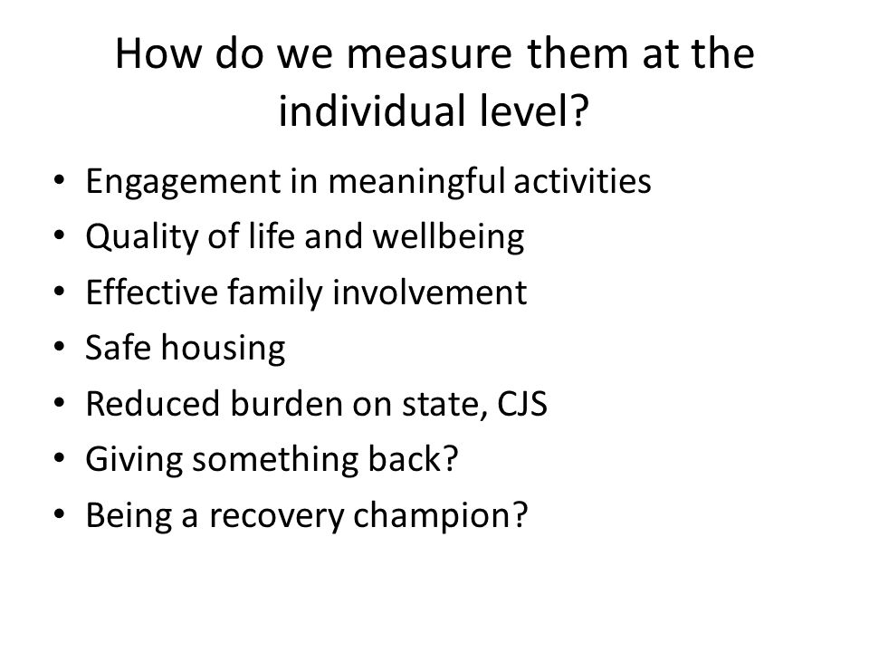 How do we measure them at the individual level.