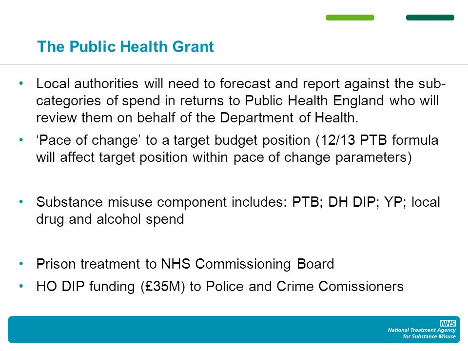 The Public Health Grant Local authorities will need to forecast and report against the sub- categories of spend in returns to Public Health England who will review them on behalf of the Department of Health.