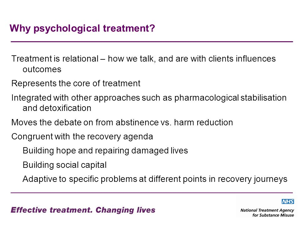 Why psychological treatment.