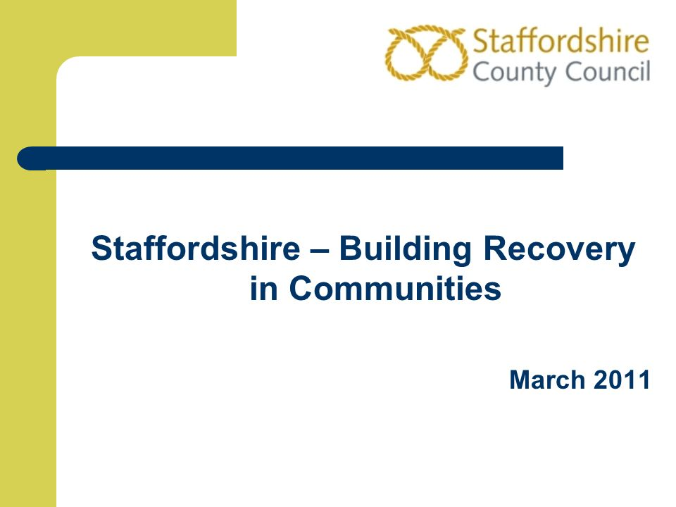 Staffordshire – Building Recovery in Communities March 2011