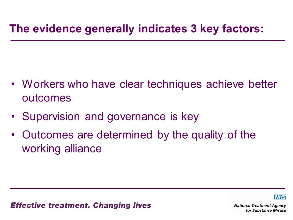 Implementation Whatever the skills / potential of individual practitioners, the evidence suggests that the quality of the organisation has a more substantial impact on effective outcomes than either the intervention chosen or worker involved