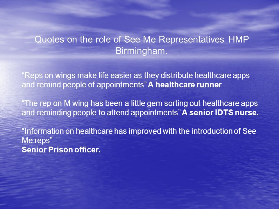 Quotes on the role of See Me Representatives HMP Birmingham.