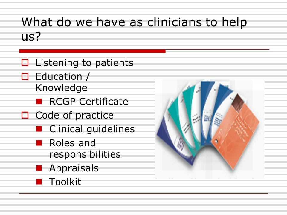 What do we have as clinicians to help us.