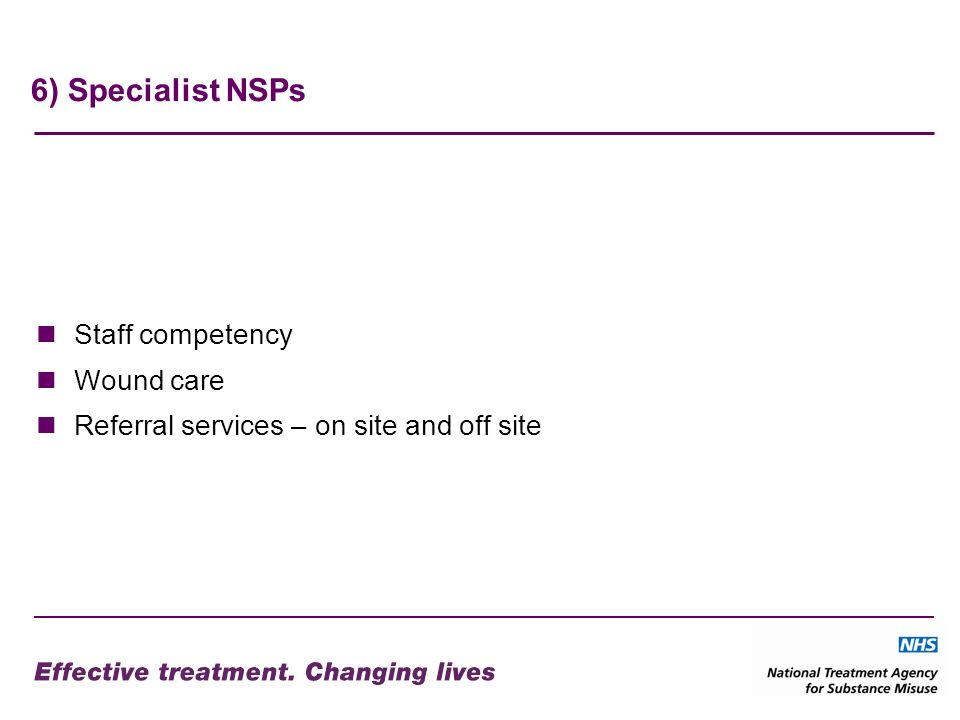 6) Specialist NSPs Staff competency Wound care Referral services – on site and off site
