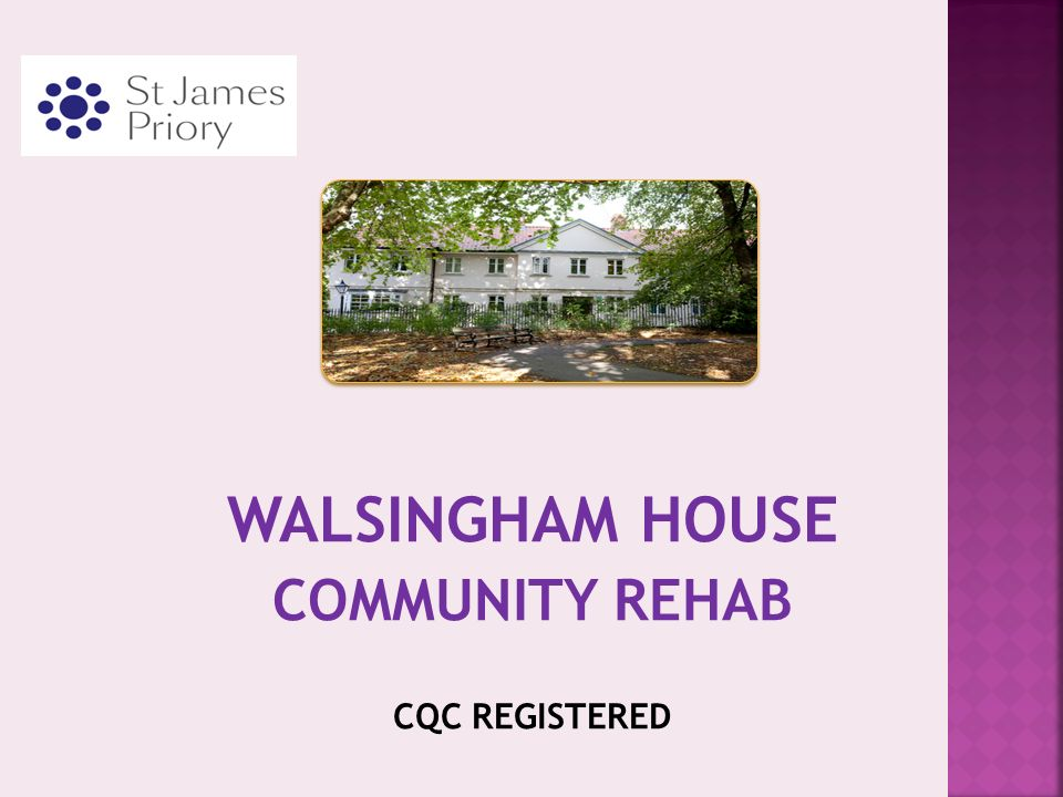 WALSINGHAM HOUSE COMMUNITY REHAB CQC REGISTERED