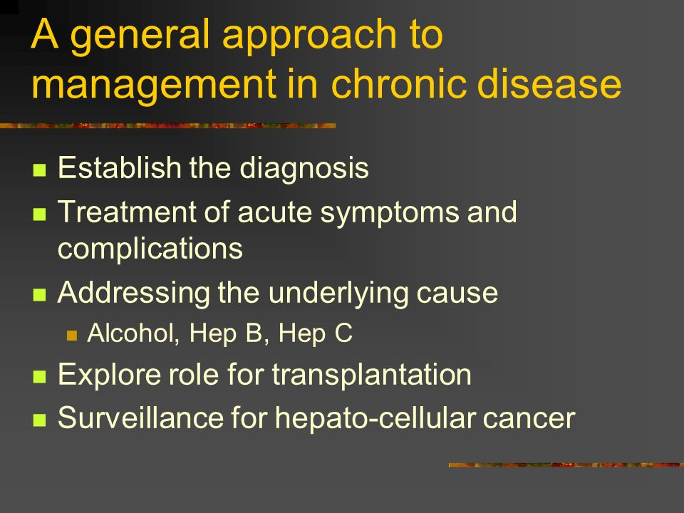 A general approach to management in chronic disease Establish the diagnosis Treatment of acute symptoms and complications Addressing the underlying ca