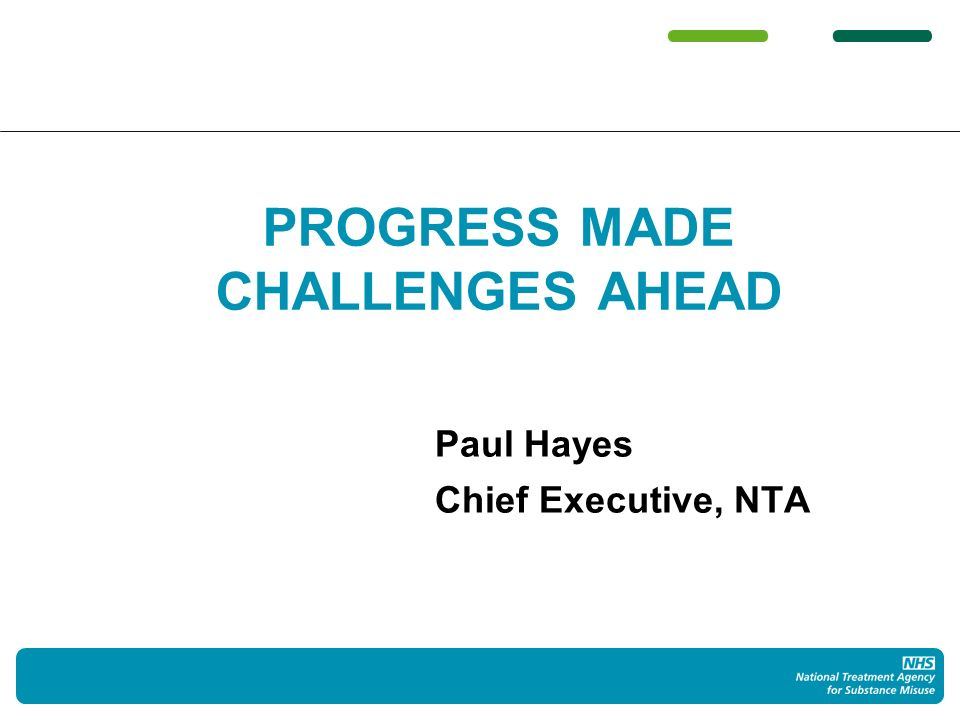 Paul Hayes Chief Executive, NTA PROGRESS MADE CHALLENGES AHEAD