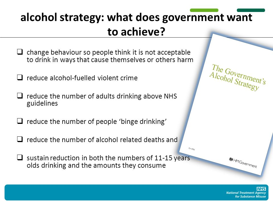 alcohol strategy: what does government want to achieve.
