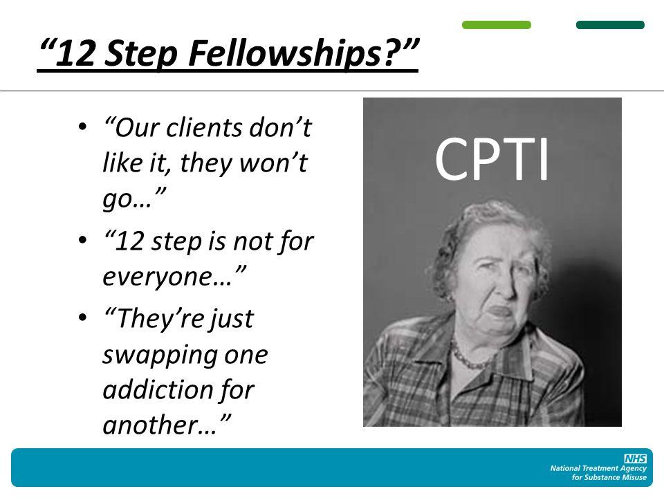 12 Step Fellowships.