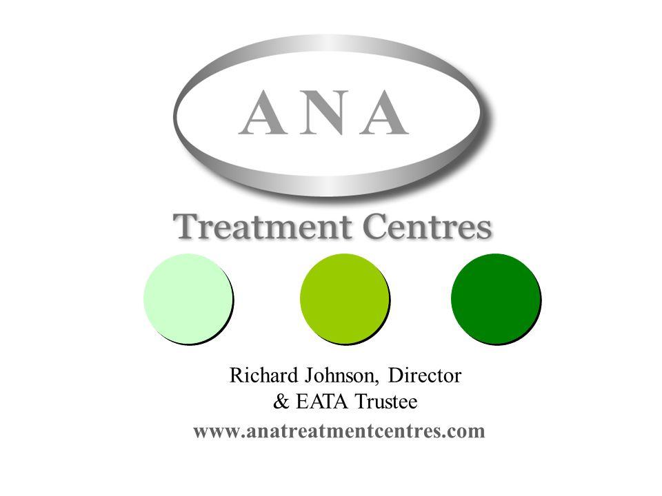 Treatment in the Real World www.anatreatmentcentres.com Richard Johnson, Director & EATA Trustee