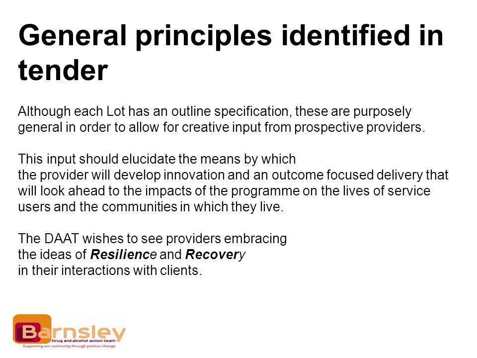 General principles identified in tender Although each Lot has an outline specification, these are purposely general in order to allow for creative input from prospective providers.