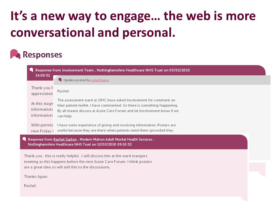 Its a new way to engage… the web is more conversational and personal.