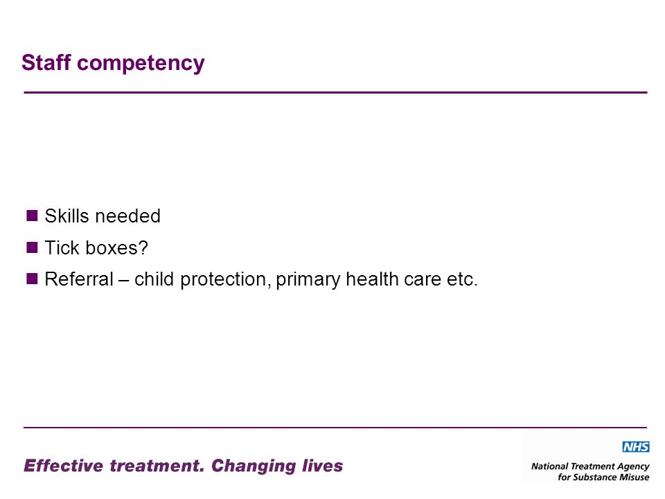 Staff competency Skills needed Tick boxes? Referral – child protection, primary health care etc.