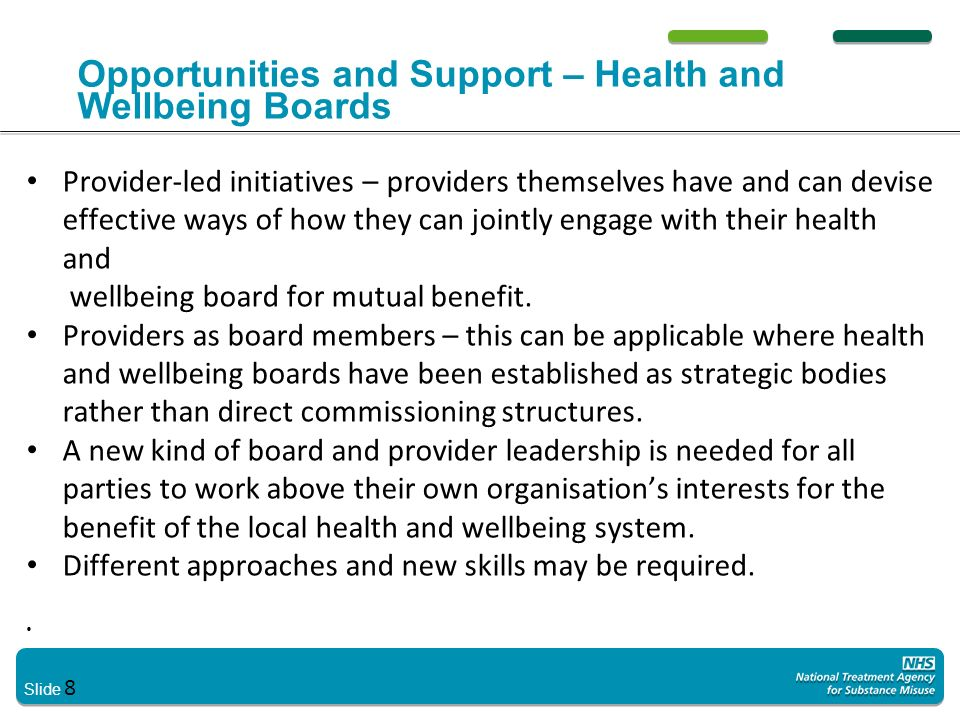 Slide 8 Opportunities and Support – Health and Wellbeing Boards Provider-led initiatives – providers themselves have and can devise effective ways of