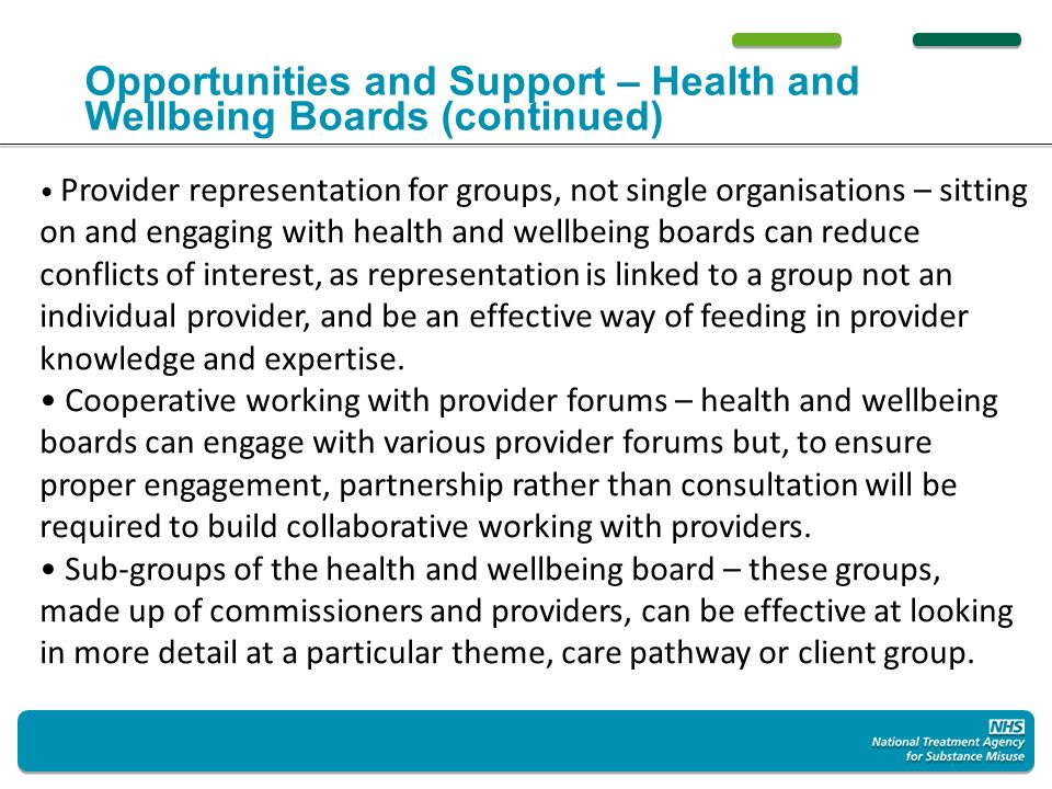 Stronger together: how health and wellbeing boards can work effectively with local providers 04 Informal peer to peer relationships are important and can be very effective engagement mechanisms outside of formal board meetings.