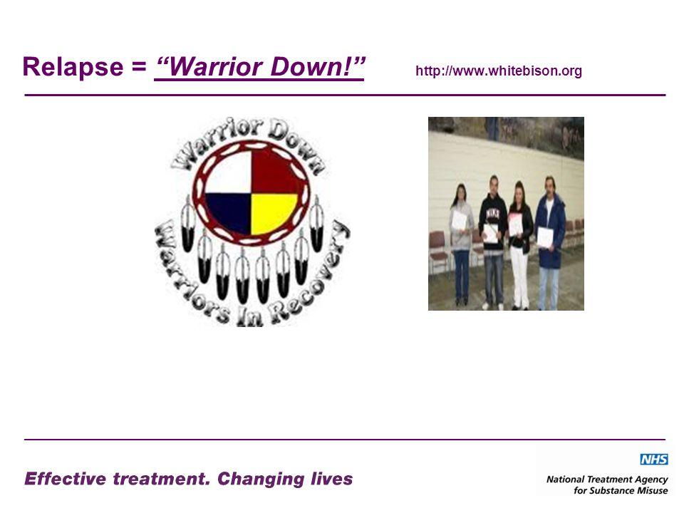 Relapse = Warrior Down! http://www.whitebison.org