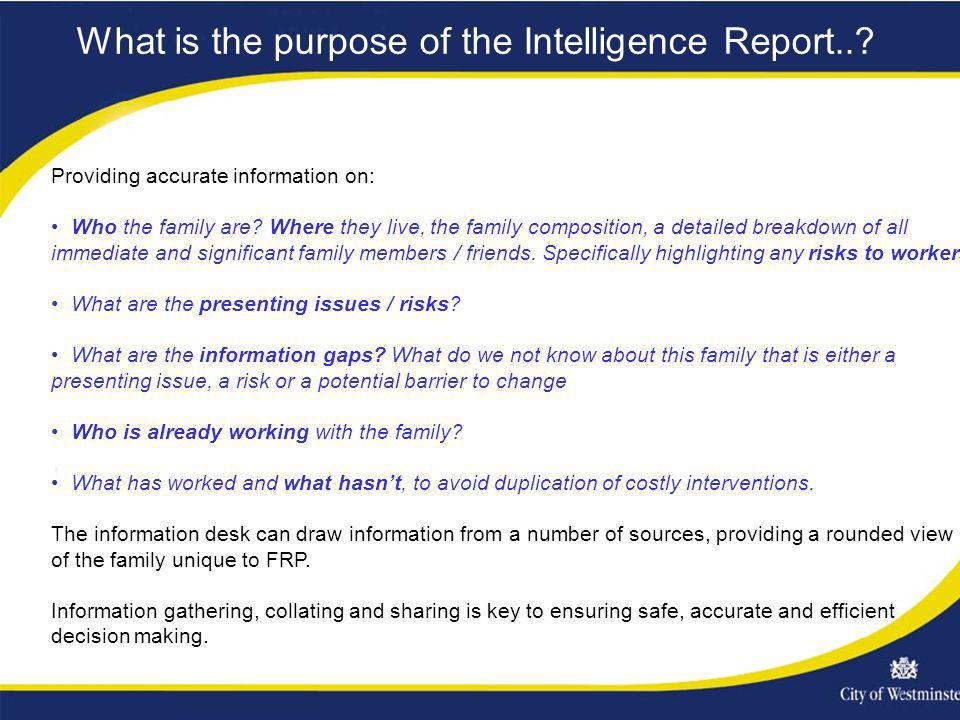 What is the purpose of the Intelligence Report...