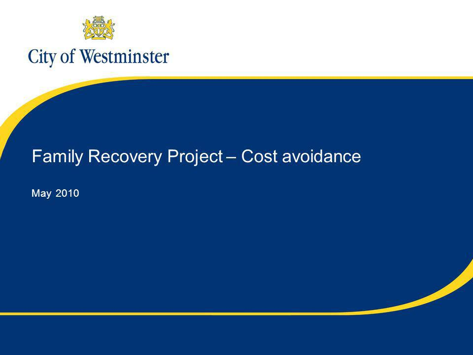 Page 23 Family Recovery Project – Cost avoidance May 2010