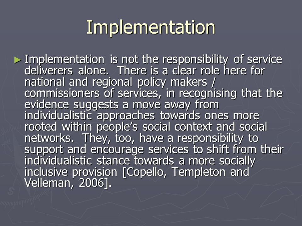 Implementation Implementation is not the responsibility of service deliverers alone.