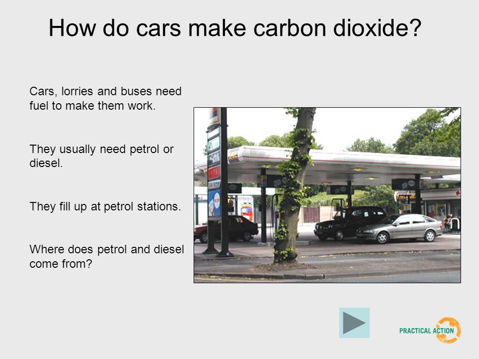 How do cars make carbon dioxide.Cars, lorries and buses need fuel to make them work.