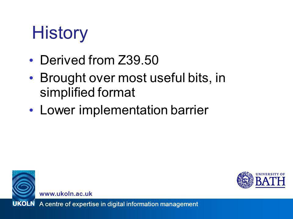 A centre of expertise in digital information management www.ukoln.ac.uk SRU Timeline Version 1.0 (experimental) Nov 2002 Version 1.1 (stable) Feb 2004 Version 1.2 (latest) 2006/7 1.2 –Organizational Changes (rebranding) –Technical Changes Standardization sought 2007