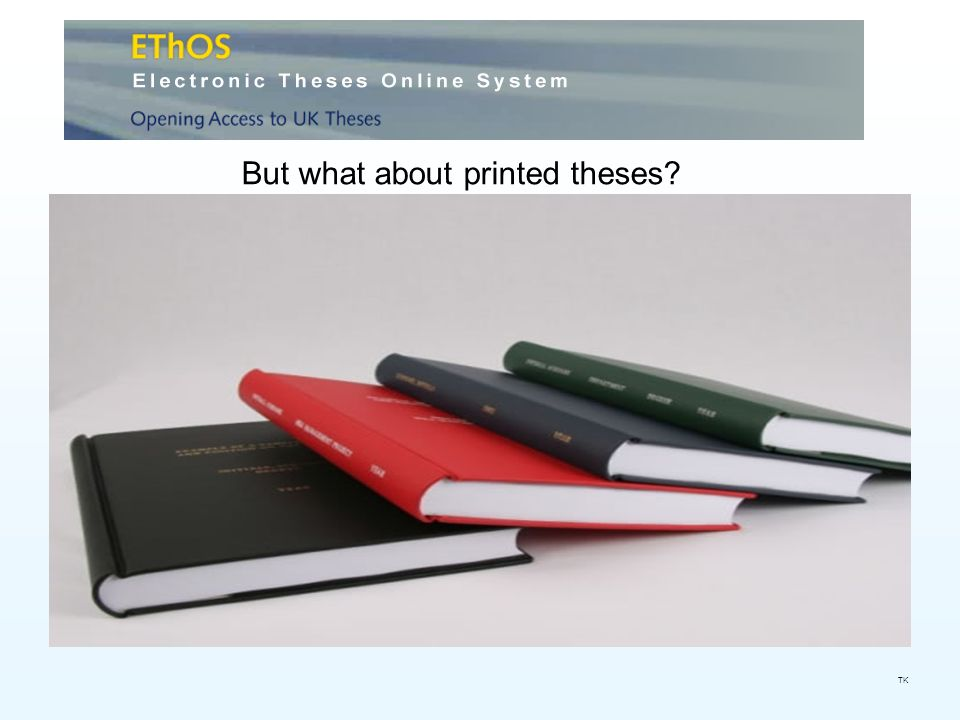 But what about printed theses? TK