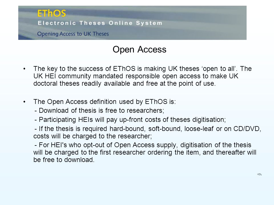 Open Access The key to the success of EThOS is making UK theses open to all.