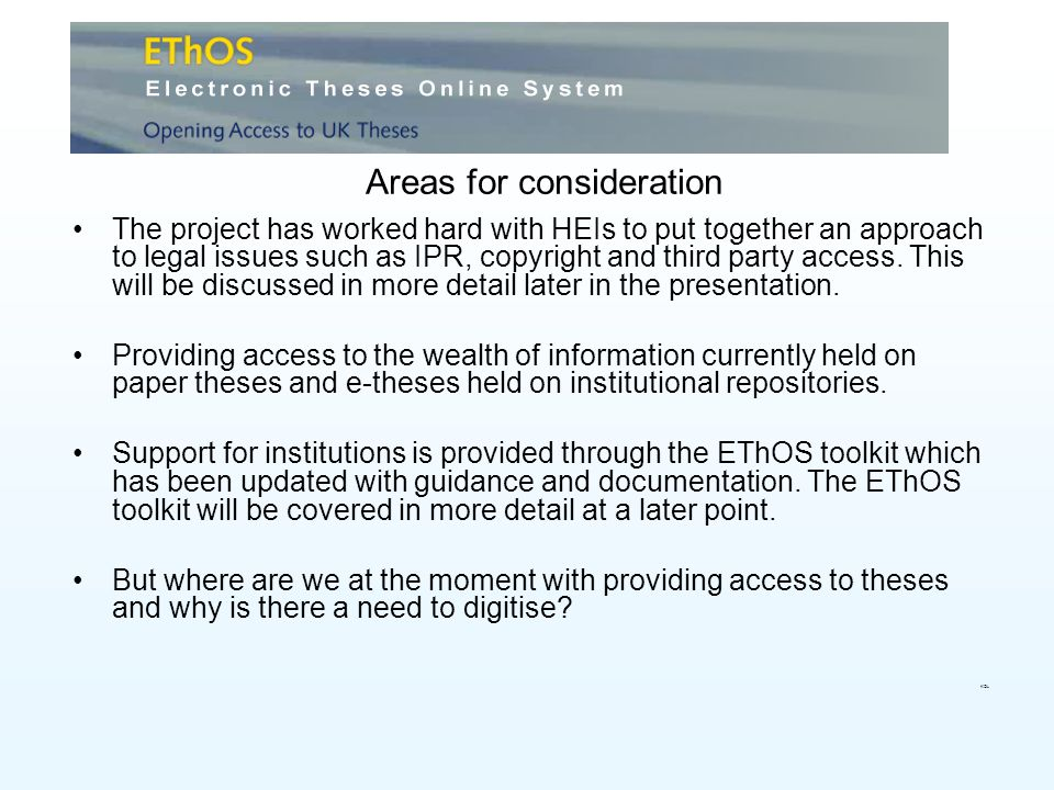 Areas for consideration The project has worked hard with HEIs to put together an approach to legal issues such as IPR, copyright and third party access.