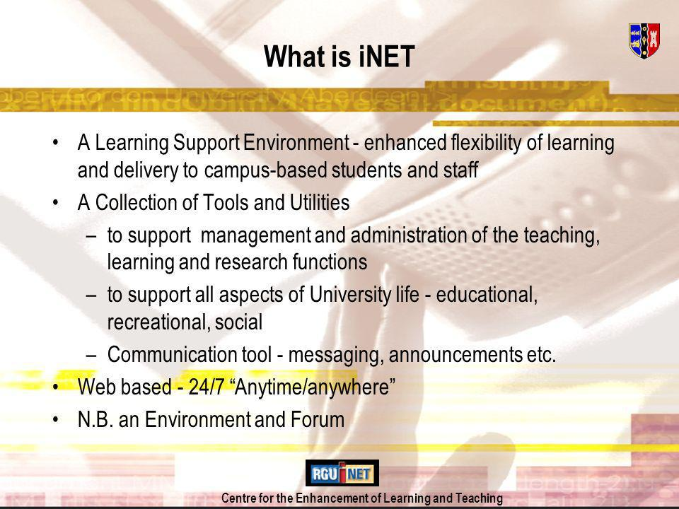 Centre for the Enhancement of Learning and Teaching Communications on the iNET Douglas Anderson Aberdeen Business School iNET Team