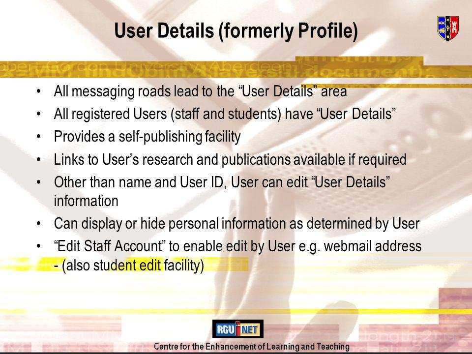 Centre for the Enhancement of Learning and Teaching User Details My Address Book Student DataClass ListsPersonal Tutor data Community Group members profile News, Events, Information posted by Faculty/University Community - staff search Faculty/University Community - student search User Details access points
