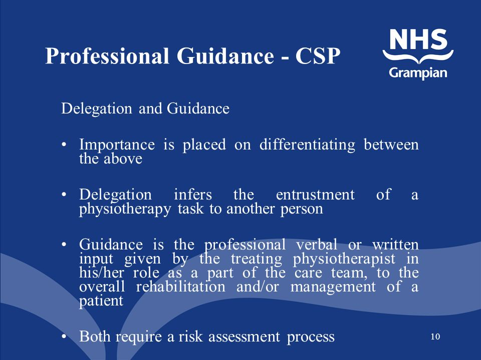 10 Professional Guidance - CSP Delegation and Guidance Importance is placed on differentiating between the above Delegation infers the entrustment of