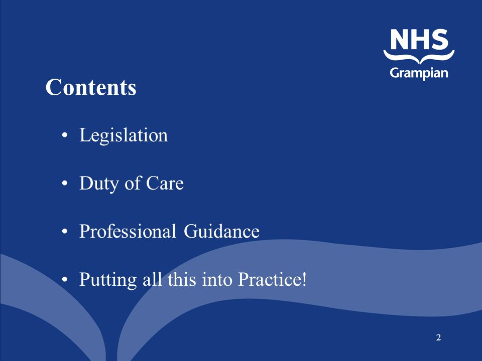 2 Contents Legislation Duty of Care Professional Guidance Putting all this into Practice!