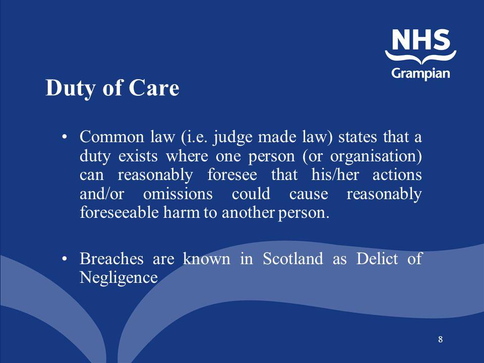 8 Duty of Care Common law (i.e.
