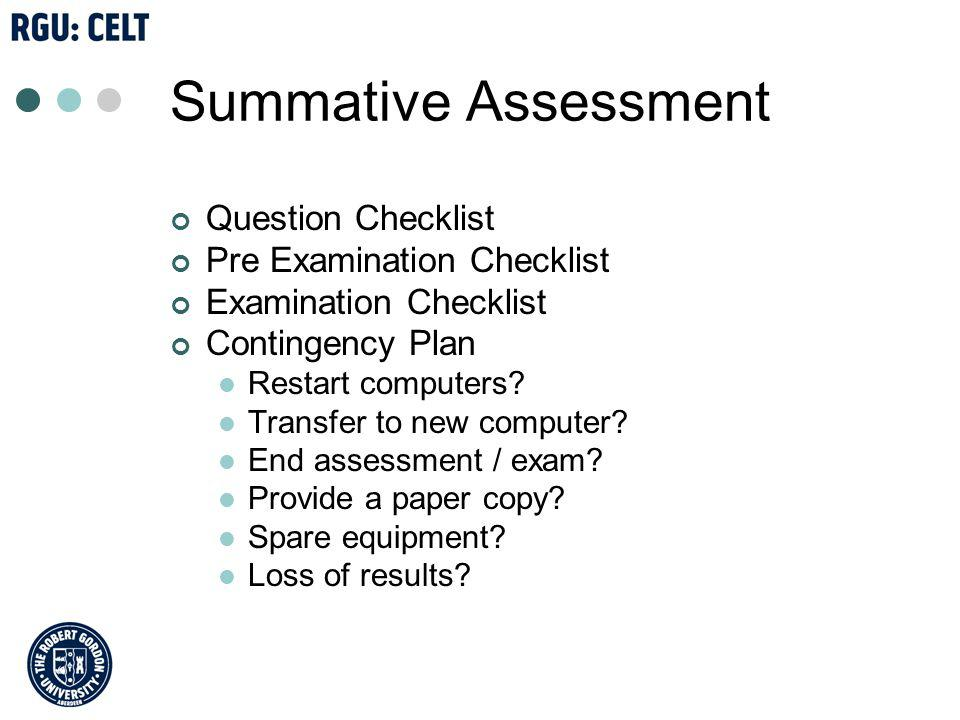 Summative Assessment Question Checklist Pre Examination Checklist Examination Checklist Contingency Plan Restart computers.