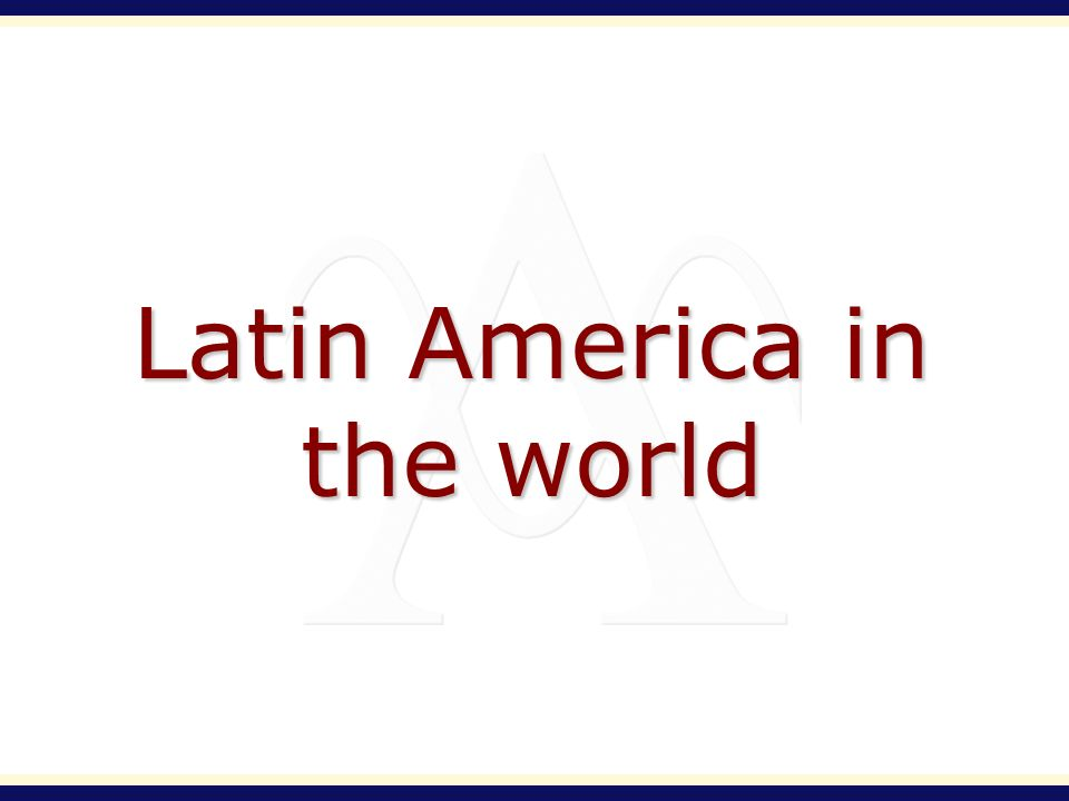 Latin America in the world